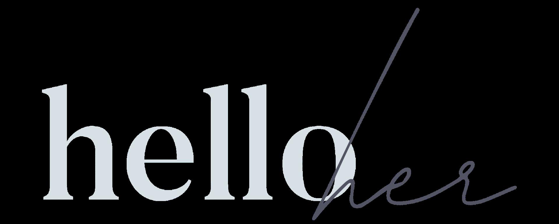 Hello, Her